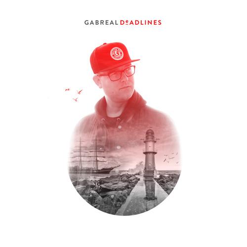 GABREAL - DEADLINES EP