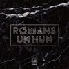 Romans - Uh Huh [Steve Callaghan RMX] [FREE DOWNLOAD]