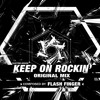 Keep On Rockin' Original Mix - Electro House (Preview)