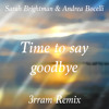 Sarah Brightman & Andrea Bocelli - Time To Say Goodbye (3rram Bootleg)