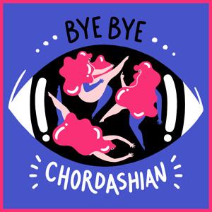 Bye Bye by Chordashian