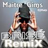 Maitre Gims - Brisé CLUB RemiX [Dj Mahi]