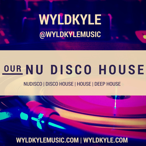 Our Nu Disco House - September 2015 - LaborDay Weekend Mix