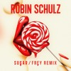 Robin Schulz feat. Francesco Yates - Sugar (Frey Remix) OUT NOW