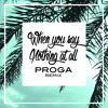 When You Say Nothing At All (Gustavo Trebien Cover x Proga Remix)