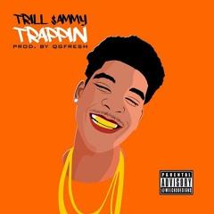 TrillSammy x Trappin