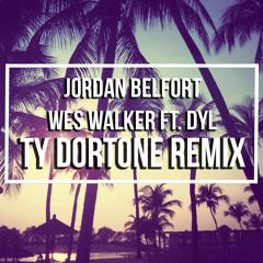 Wes Walker & Dyl - Jordan Belfort (TYSHII Remix)