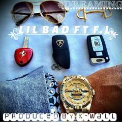 Lil Bad (Dreamin)ft F.L