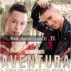 Aventura - Thomas LAtin Boy Ft Maluma -Dj Anderson Producer 2k15