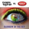 Masa & Topher Vs. GBX - Rainbow In The Sky