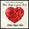 Calvin harrish & Discipls-How Deep Is Your Love (Vaibhav Nagare Remix) [CLICK BUY TO FREE DOWNLOAD]