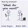 What do you want? - Louis Bayou & Mister Debo (Beat by @Erameld)