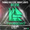 Thomas Gold Feat. Bright Lights - Believe (Lycus Remix) FREE DOWNLOAD