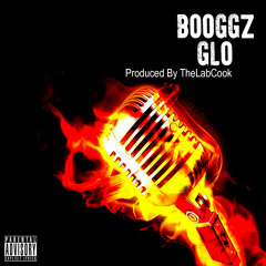 Booggz - GLO (Prod By TheLabCook Beats)