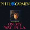 Phil Carmen - On My Way In L.A. (2k15)