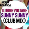 Sunny Sunny Club Mix- Dj High Voltage