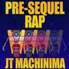 JT Machinima - Pre-Sequel Rap