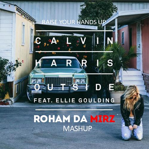 Calvin Harris - Outside vs push & play - Raise Your Hands Up - Roham Da Mirz Mashup