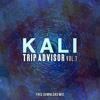 Kali - Trip Advisor Vol. 1 *Free Download Mix*