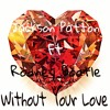 Without Your Love ft Rodney Bootle