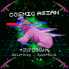 $uperMam - Cosmic Asian (Ft.Kush Rich , Mala Greg )
