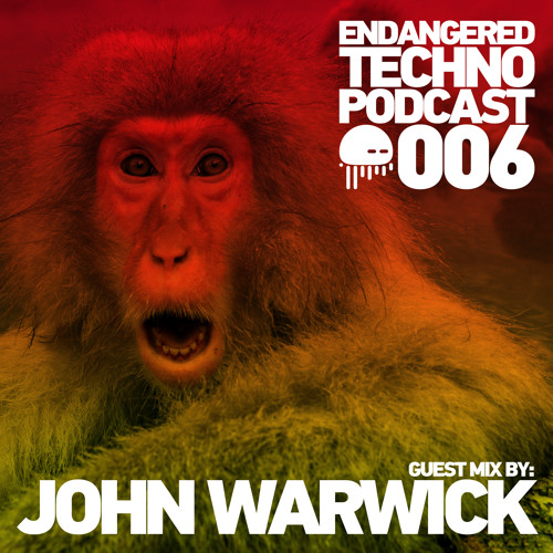 Endangered Techno Podcast - Episode 006 with John Warwick in the mix - 02.09.2015