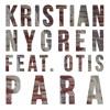 Kristian Nygren feat. Otis - Para