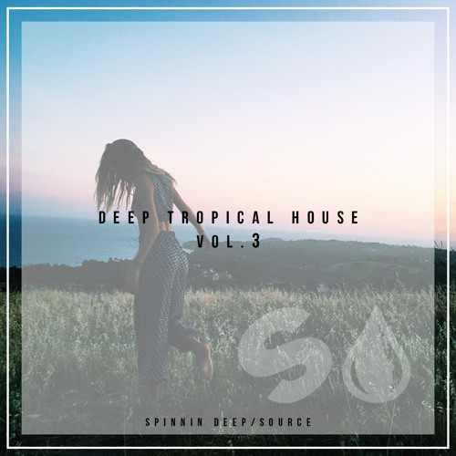 Deep Tropical House Vol. 3 Spinnin Deep/Source