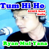 TUM HI HO (Aashiqui 2) - Indonesia Cover Remix Band Audio - Ryan Mul Yana