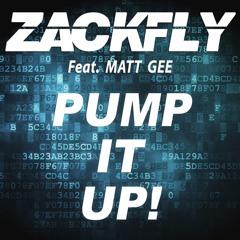 Zackfly Ft. Matt Gee - Pump It Up ! (Radio Edit)