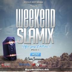 WeekEnd Slamix - Mixed by DJ Jozenga (Afrobeats - Pop Edition) Episode II