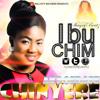 Chinyere Akpoedafe - Ibu Chim