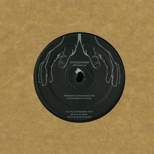 Crowdpleaser - Disrespect (Ripperton's Hoola Hoop Club Mixx) - Xtra Tamed TMX004