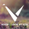 Vexento - When I Look At You