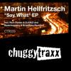 Martin Hellfritzsch - Say What (Rich Pinder & DJOKO Remix) CTX029 Preview