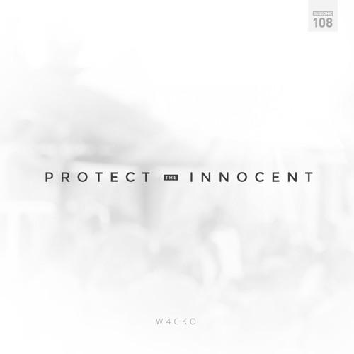 W4cko - Protect The Innocent (Radio Edit)