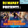 DJ Manav & DJ Ash - Ultimate Dance Mix