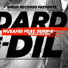 Dard-E-Dil  - Muzical Doctorz & Musahib by POJAARI