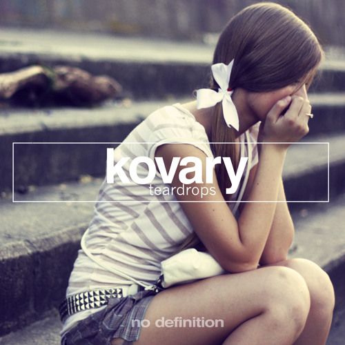 Kovary - Teardrops (preview)No. 18 on Beatport !
