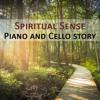 Spiritual Sense - Piano And Cello Story (Original Mix)