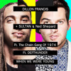 Dillon Francis Ft. Defthunder + Sultan & Ned Shepard  When We Were Young Ft. The Chain Gang Of 1974