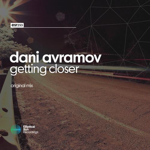 Dani Avramov - Getting Closer ( Original Mix ) OUT NOW