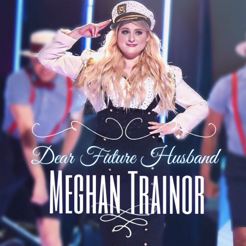 Dear Future Husband (Live at iHeartRadio Awards 2015) - Megan Trainor