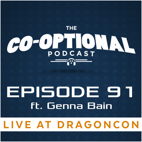 The Co - Optional Podcast Ep. 91 Ft. Genna Bain