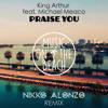 King Arthur feat Michael Meaco - Praise You (Nikko Alonzo Remix)