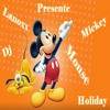 Dj Lanoxx - Mickey Mouse Holiday #MMH
