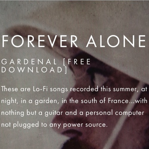 Forever Alone - Gardenal [FREE DOWNLOAD]