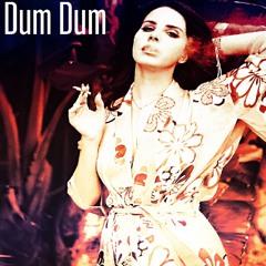 Lana Del Rey - Dum Dum