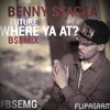 Where Ya At - Future X Drake (B$EMIX) - Benny Stacka