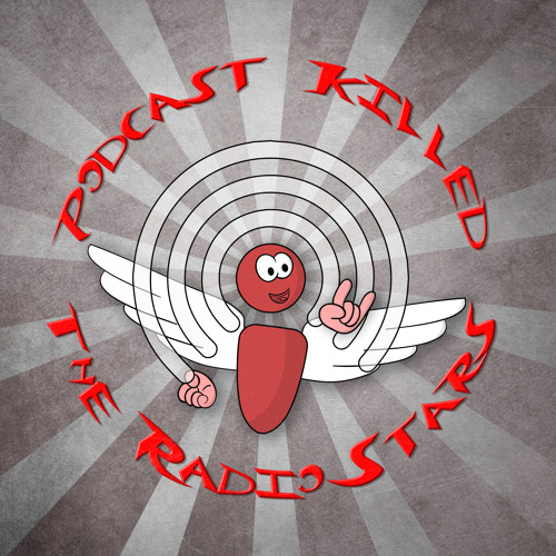 Podcast Killed The Radio Stars